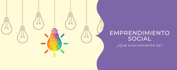 Emprendimiento social: La necesidad de una definición