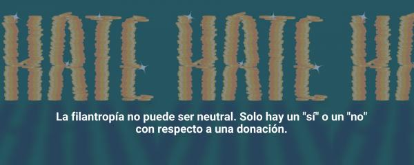 La filantropía no debe apoyar el odio